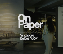 On Paper: Singapore Before 1867 Exhibition Promo
